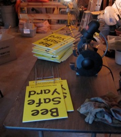 "Production of ""Bee Safe Yard"" signs"
